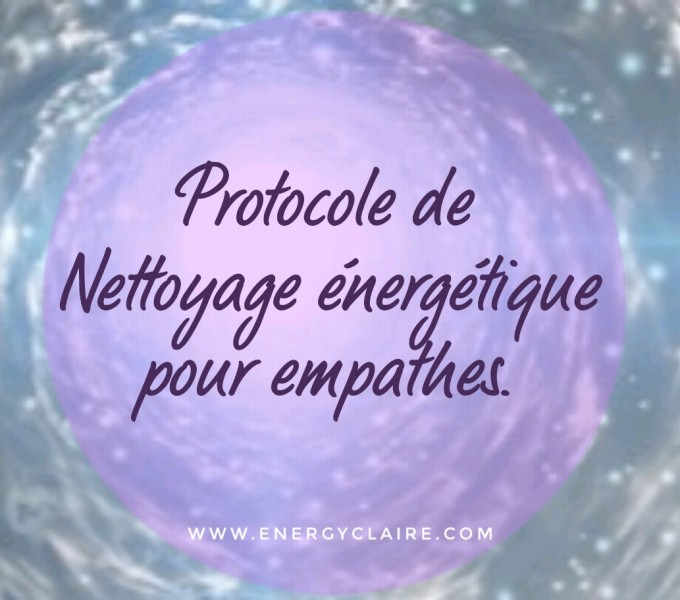 Protocole de connexion à la Lumière et de nettoyage énergétique complet pour empathes www.energyclaire.com